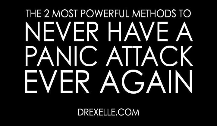 The Two Most Powerful Methods to Never Have a Panic Attack Again